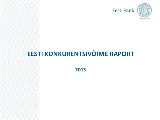 EESTI KONKURENTSIVÕIME RAPORT             2013