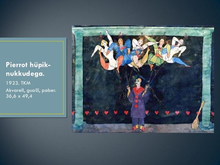 Pierrot hüpik-nukkudega. <ul><li>1923. TKM </li></ul><ul><li>Akvarell, guašš, paber. 36,6 x 49,4 </li></ul>