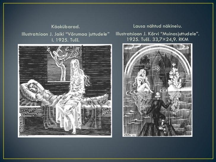 """<ul><li>Käokübarad. </li></ul><ul><li>Illustratsioon J. Jaiki """"Võrumaa juttudele"""" I. 1925. Tušš. </li></ul><ul><li>Lausa n..."""