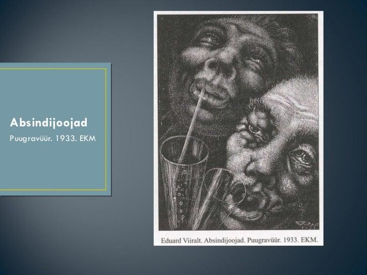 Absindijoojad <ul><li>Puugravüür. 1933. EKM </li></ul>