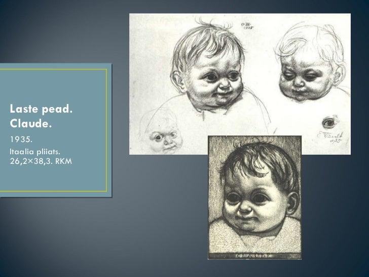 Laste pead. Claude. <ul><li>1935. </li></ul><ul><li>Itaalia pliiats. 26,2×38,3. RKM </li></ul>