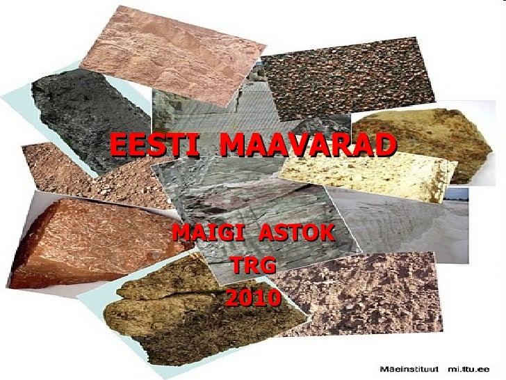 EESTI  MAAVARAD MAIGI  ASTOK TRG 2010