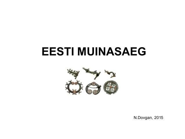 EESTI MUINASAEG N.Dovgan, 2015