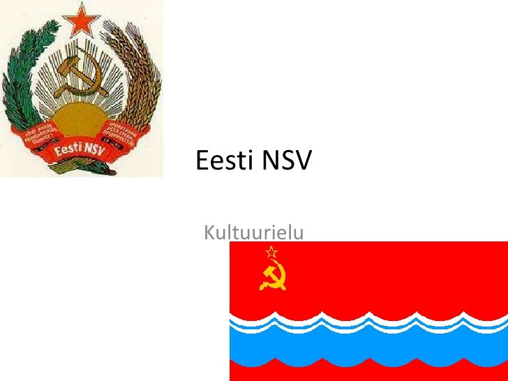Eesti NSV<br />Kultuurielu <br />