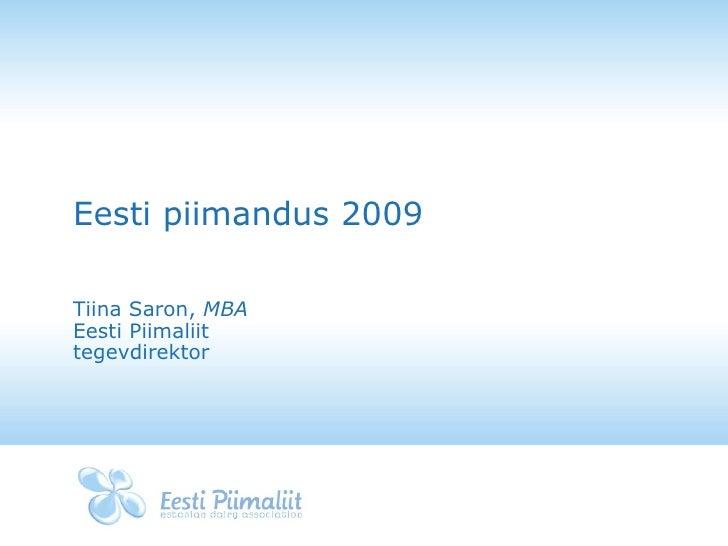 Eesti piimandus 2009 Tiina Saron,  MBA Eesti Piimaliit tegevdirektor
