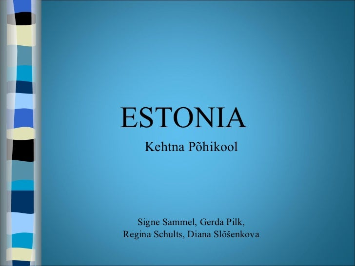 ESTONIA     Kehtna Põhikool   Signe Sammel, Gerda Pilk,Regina Schults, Diana Slõšenkova