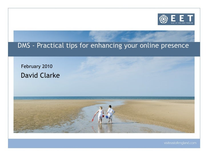 DMS - Practical tips for enhancing your online presence  February 2010 David Clarke