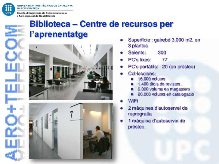 Biblioteca – Centre de recursos perl'aprenentatge                         Superfície : gairebé 3.000 m2, en              ...