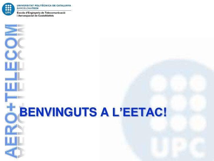 BENVINGUTS A L'EETAC!