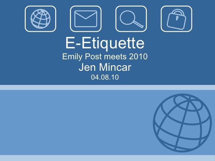 E-Etiquette Emily Post meets 2010 Jen Mincar 04.08.10