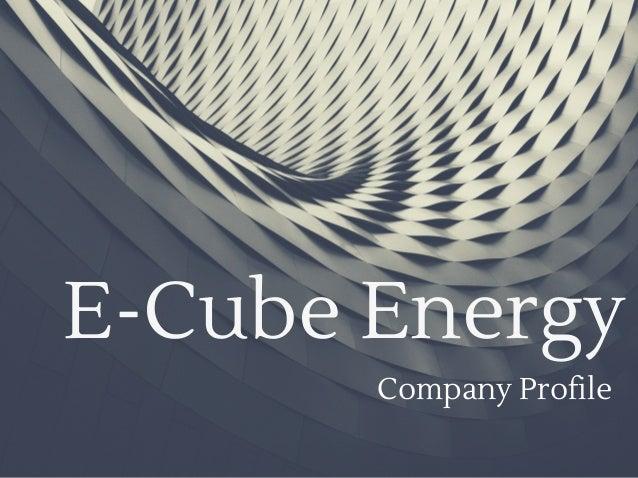 E-Cube Energy Company Profile