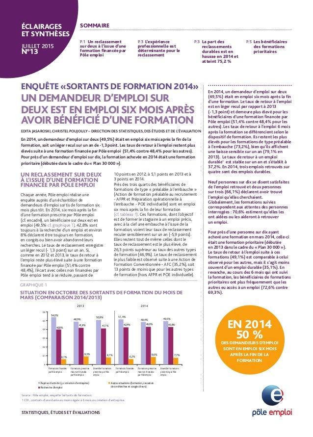 ENQUÊTE «SORTANTS DE FORMATION 2014» UN DEMANDEUR D'EMPLOI SUR DEUX EST EN EMPLOI SIX MOISAPRÈS AVOIR BÉNÉFICIÉ D'UNE FORM...