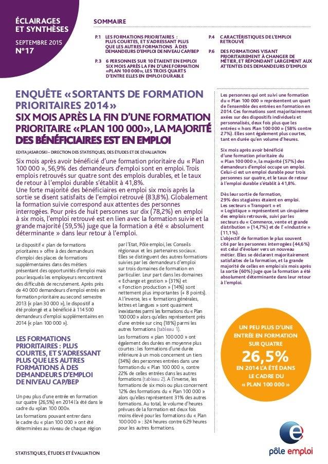 ENQUÊTE «SORTANTS DE FORMATION PRIORITAIRES 2014» SIX MOISAPRÈS LA FIN D'UNE FORMATION PRIORITAIRE«PLAN100 000»,LAMAJORITÉ...
