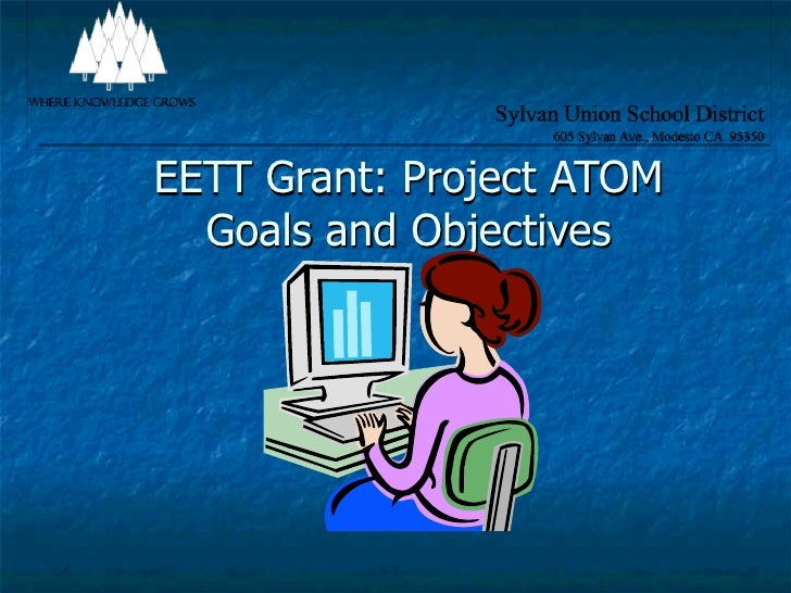EETT Grant: Project ATOM   Goals and Objectives