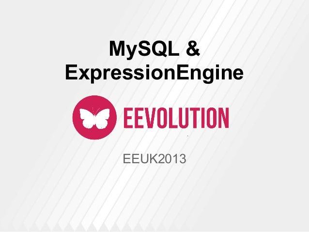 EEUK2013MySQL &ExpressionEngine