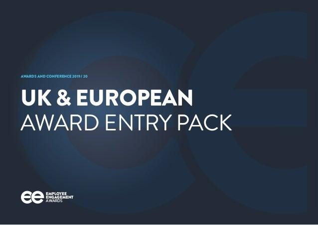 EMPLOYEE ENGAGEMENT AWARDS UK & EUROPEAN AWARD ENTRY PACK AWARDS AND CONFERENCE 2019 / 20