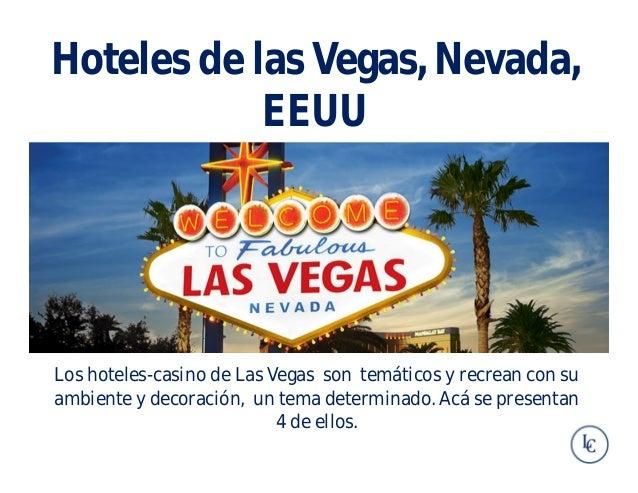 Los hoteles-casino de Las Vegas son temáticos y recrean con su ambiente y decoración, un tema determinado. Acá se presenta...