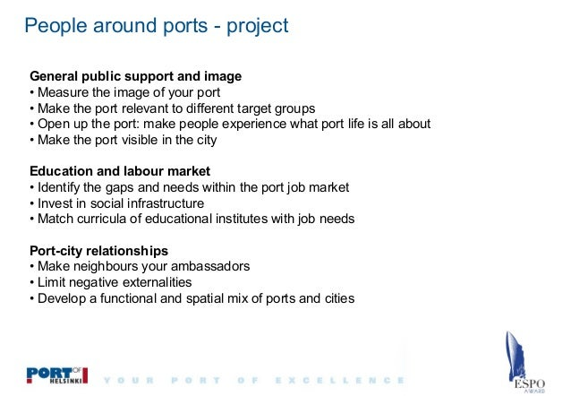 People around ports - project General public support and image • Measure the image of your port • Make the port relevant t...