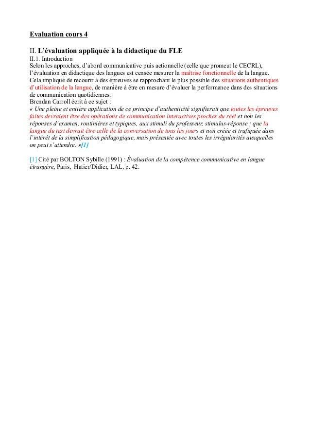 Evaluation cours 4 II. L'évaluation appliquée à la didactique du FLE II.1. Introduction Selon les approches, d'abord commu...
