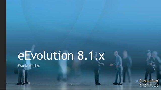 eEvolution 8.1.x Frank Wuttke