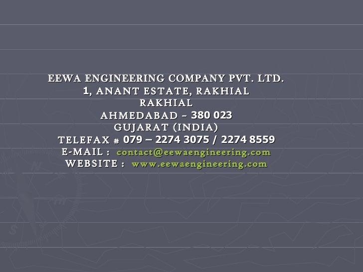 EEWA ENGINEERING COMPANY PVT. LTD. 1 , ANANT ESTATE, RAKHIAL RAKHIAL AHMEDABAD –  380 023 GUJARAT (INDIA) TELEFAX #  079 –...