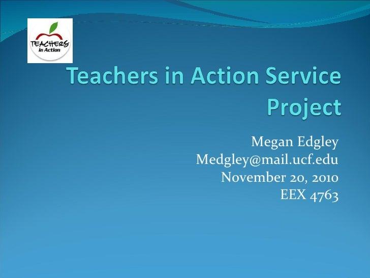 Megan Edgley [email_address] November 20, 2010 EEX 4763