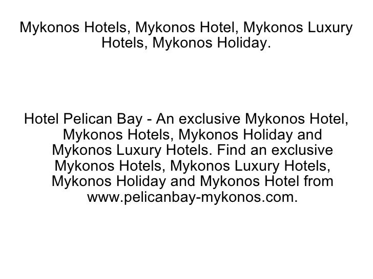 Mykonos Hotels, Mykonos Hotel, Mykonos Luxury Hotels, Mykonos Holiday. Hotel Pelican Bay - An exclusive Mykonos Hotel, Myk...