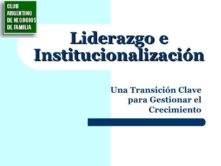 Liderazgo e Institucionalización Una Transición Clave para Gestionar el Crecimiento
