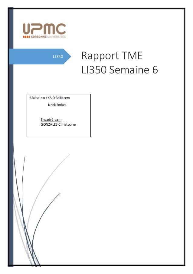 LI350 Rapport TME LI350 Semaine 6 Réalisé par : KAID Belkacem Nhek Sodara Encadré par : GONZALES Christophe