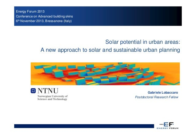 Energy Forum 2013 Conference on Advanced building skins 6th November 2013, Bressanone (Italy)  Solar potential in urban ar...