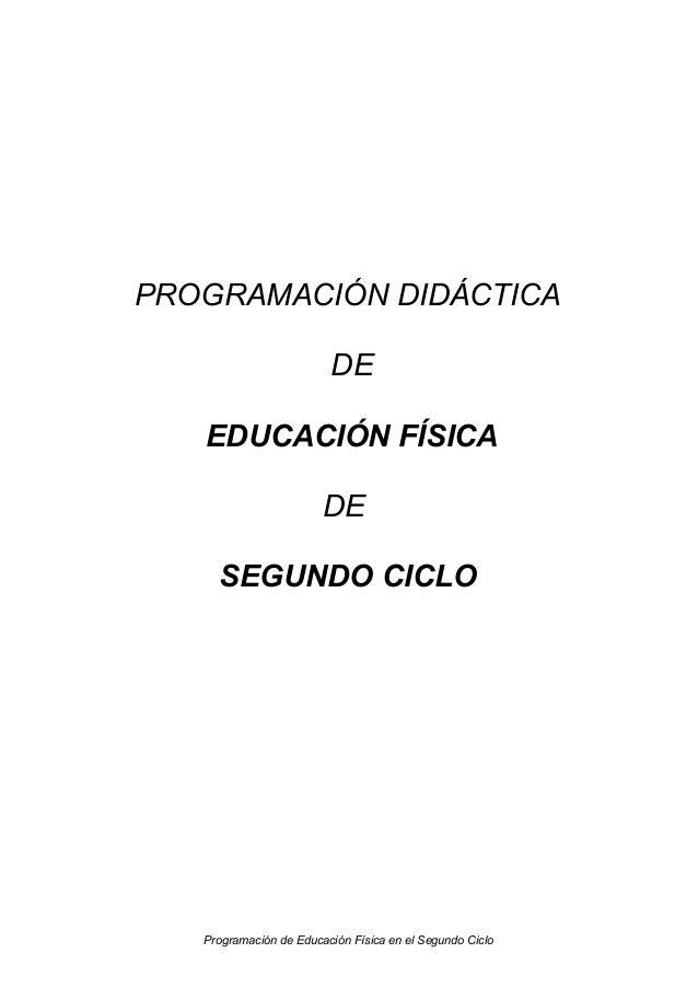 PROGRAMACIÓN DIDÁCTICA DE EDUCACIÓN FÍSICA DE SEGUNDO CICLO  Programación de Educación Física en el Segundo Ciclo