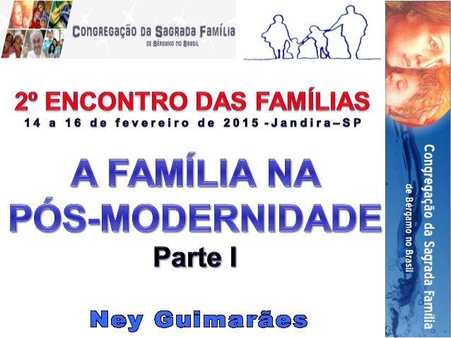 2º Encontro das Famílias – neyguimaraes@uol.com.br
