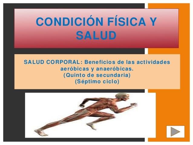 SALUD CORPORAL: Beneficios de las actividades aeróbicas y anaeróbicas. (Quinto de secundaria) (Séptimo ciclo) CONDICIÓN FÍ...