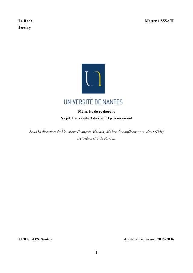 Le Roch Master 1 SSSATI Jérémy Mémoire de recherche Sujet: Le transfert de sportif professionnel Sous la direction de Mons...