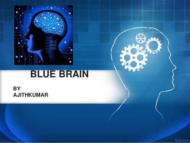 BLUE BRAIN BY AJITHKUMAR