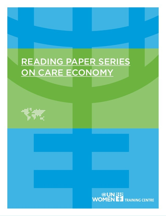 Reading Paper Series on Care Economy 1 READING PAPER SERIES ON CARE ECONOMY