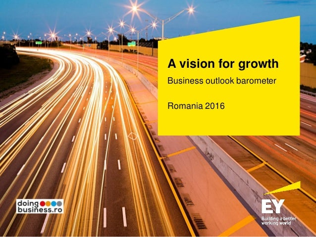 A vision for growth Business outlook barometer Romania 2016