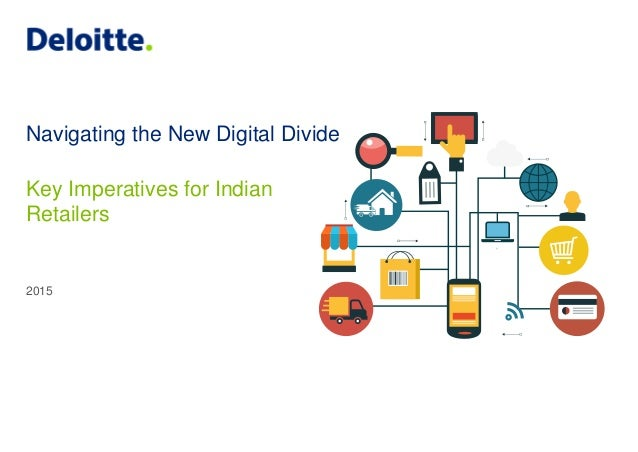 Navigating the New Digital Divide 2015 Key Imperatives for Indian Retailers