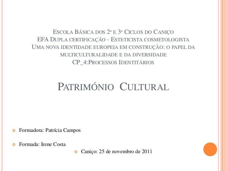 ESCOLA BÁSICA DOS 2º E 3º CICLOS DO CANIÇO          EFA DUPLA CERTIFICAÇÃO - ESTETICISTA COSMETOLOGISTA         UMA NOVA I...