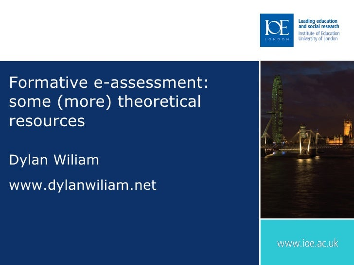 Formative e-assessment: some (more) theoretical resources Dylan Wiliam www.dylanwiliam.net