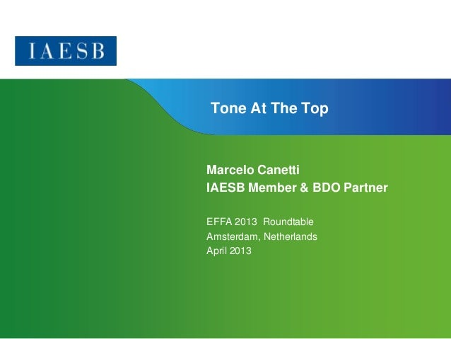 Page 1 | Confidential and Proprietary Information Tone At The Top Marcelo Canetti IAESB Member & BDO Partner EFFA 2013 Rou...