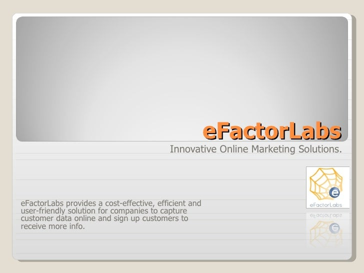eFactorLabs Innovative Online Marketing Solutions. eFactorLabs provides a cost-effective, efficient and user-friendly solu...