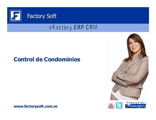 Control de Condominios www.factorysoft.com.ve Factory Soft