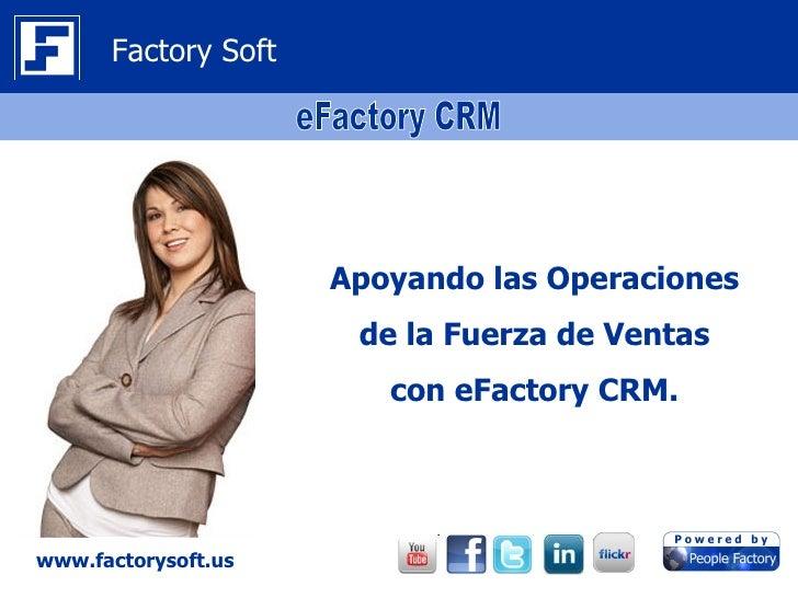 Factory Soft                     Apoyando las Operaciones                      de la Fuerza de Ventas                     ...