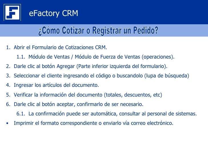 eFactory CRM1. Abrir el Formulario de Cotizaciones CRM.     1.1. Módulo de Ventas / Módulo de Fuerza de Ventas (operacione...