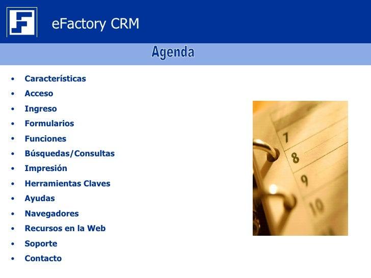 eFactory CRM•   Características•   Acceso•   Ingreso•   Formularios•   Funciones•   Búsquedas/Consultas•   Impresión•   He...