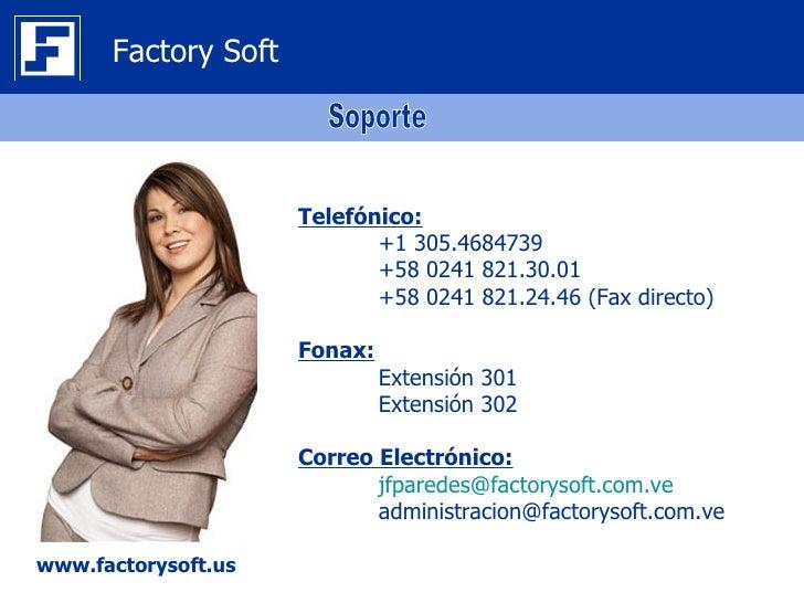 Factory Soft                     Telefónico:                            +1 305.4684739                            +58 0241...