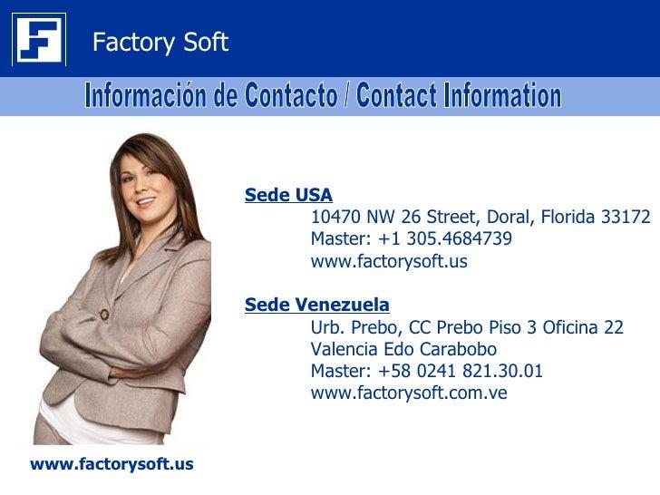 Factory Soft                     Sede USA                           10470 NW 26 Street, Doral, Florida 33172              ...