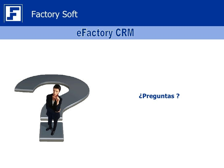 Factory Soft               ¿Preguntas ?