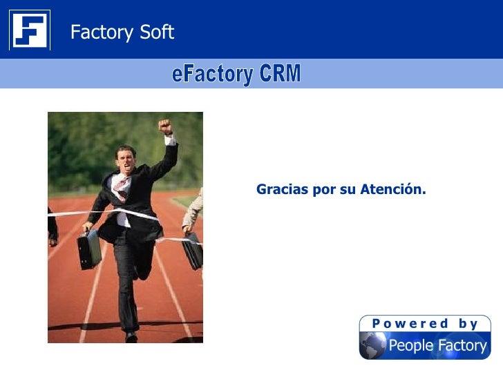 Factory Soft               Gracias por su Atención.